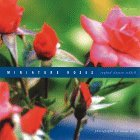 Miniature Roses: A Passion for Roses  by  Rayford Clayton Reddell