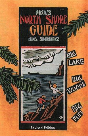 Ninas North Shore Guide: Big Lake, Big Woods, Big Fun Nina A. Simonowicz