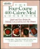 The Four Course, 400 Calorie Meal Cookbook Nancy S. Hughes