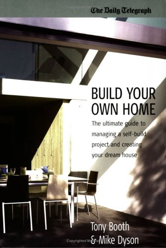 Build Your Own Home  by  Mike Dyson