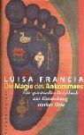 Die Magie des Ankommens. Ein spirituelles Reisebuch zur Entdeckung starker Orte.  by  Luisa Francia