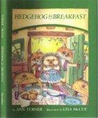 Hedgehog for Breakfast  by  Ann Turner