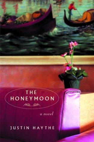 The Honeymoon: A Novel  by  Justin Haythe