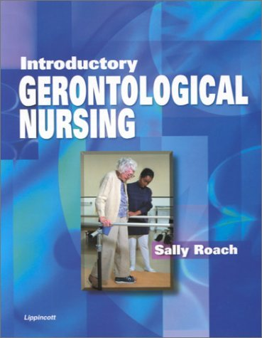 Introductory Gerontological Nursing  by  Sally S. Roach