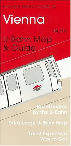 City Guide to Vienna  by  U-Bahn by Michael Brein