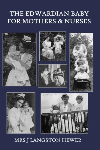 The Edwardian Baby for Mothers and Nurses J Langston-Hewer