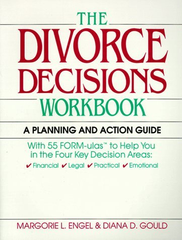 Divorce Decisions Workbook: A Planning and Action Guide to the Practical Side of Divorce Margorie L. Engel