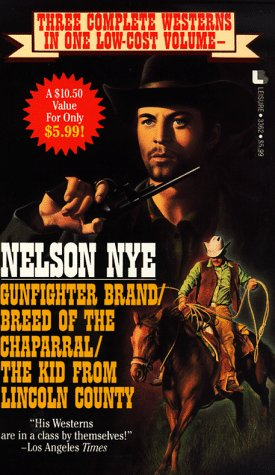 Gunfighter Brand/Breed of the Chaprral/The Kid from Lincoln County  by  Nelson C. Nye