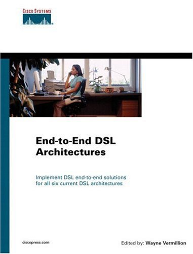 End-To-End DSL Architectures  by  Wayne Vermillion