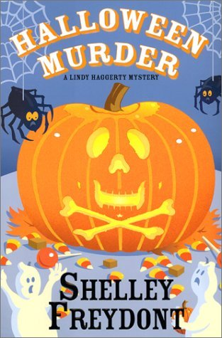 Halloween Murder (Lindy Haggerty Mystery #4)  by  Shelley Freydont