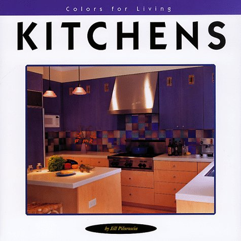 The Colors For Living Kitchens  by  Jill Pilaroscia