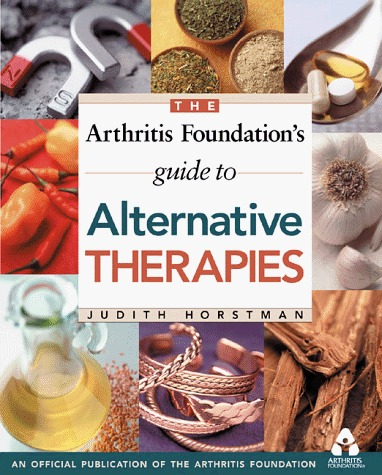 The Arthritis Foundations Guide To Alternative Therapies  by  Judith Horstman