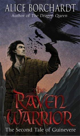 The Raven Warrior: Tales Of Guinevere Vol 2 Alice Borchardt