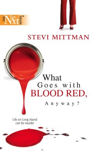 What Goes with Blood Red, Anyway? Stevi Mittman