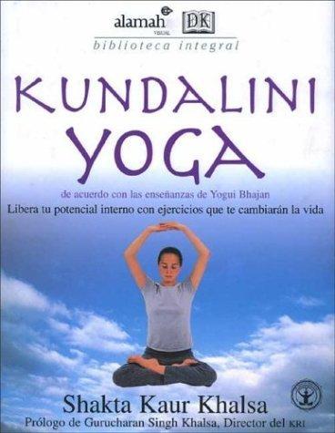 Kundalini Yoga  by  Shakta Kaur Khalsa