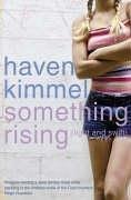 Something Rising  by  Haven Kimmel