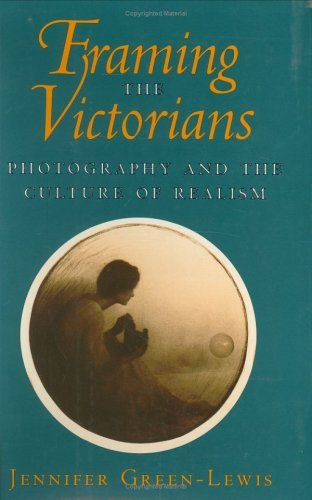 Framing the Victorians  by  Jennifer Green-Lewis