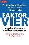 Faktor Vier. Doppelter Wohlstand   Halbierter Verbrauch  by  Ernst Ulrich von Weizsacker