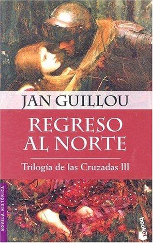 Regreso Al Norte: Trilogia De Las Cruzadas Iii (Novela Historica) Jan Guillou