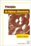 Principios de Higiene Alimentaria  by  Norman G. Marriott