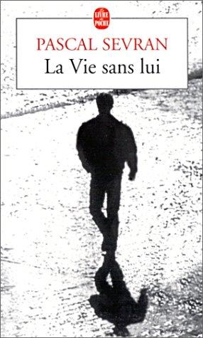 La vie sans lui (Journal Tome #1)  by  Pascal Sevran