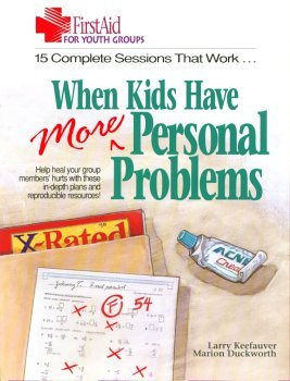 When Kids Have More Personal Problems Larry Keefauver
