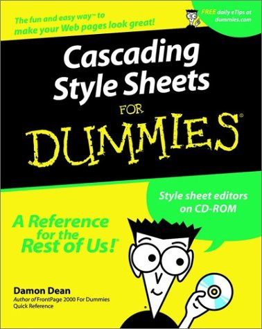 Cascading Sheets for Dummies [With CDROM with Sample Pages and Code]  by  Damon A. Dean