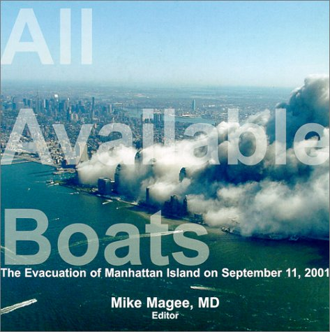 All Available Boats: The Evacuation of Manhattan Island on September 11, 2001  by  Mike Magee