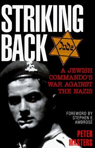 Striking Back: A Jewish Commandos War Against the Nazis  by  Peter  Masters