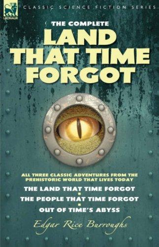 The Complete Land that Time Forgot (Caspak, #1-3) Edgar Rice Burroughs