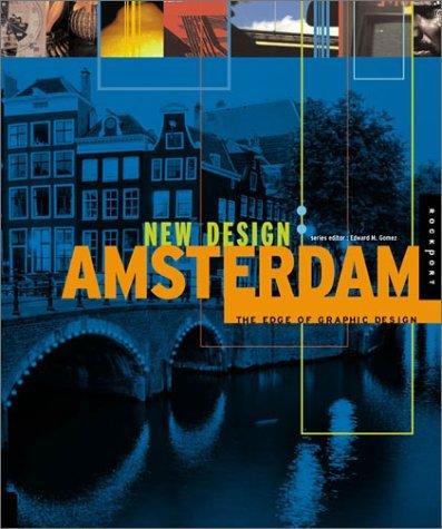 New Design: Amsterdam: The Edge Of Graphic Design James Grayson Trulove