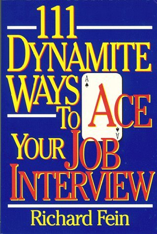 111 Dynamite Ways to Ace Your Interview Richard Fein