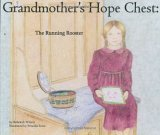 The Running Rooster (Grandmothers Hope Chest, Volume 1) Rebekah Wilson
