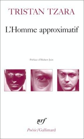 LHomme approximatif  by  Tristan Tzara