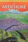 The Artichoke Trail: A Guide to Vegetarian Restaurants, Organic Food Stores & Farmers Markets in the US James Bernard Frost