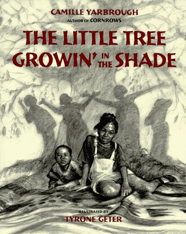 The Little Tree Growin in the Shade Camille Yarbrough