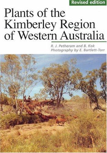 Plants Of The Kimberley Region Of Western Australia  by  John Richard Petheram
