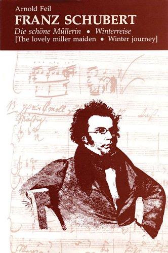 Franz Schubert: Die Schöne Müllerin * Winterreise  by  Arnold Feil