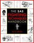 The SAS Fighting Techniques Handbook Terry White