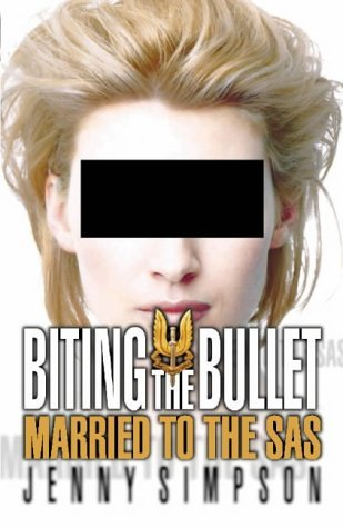 Biting The Bullet: Married To The Sas  by  Jenny Simpson