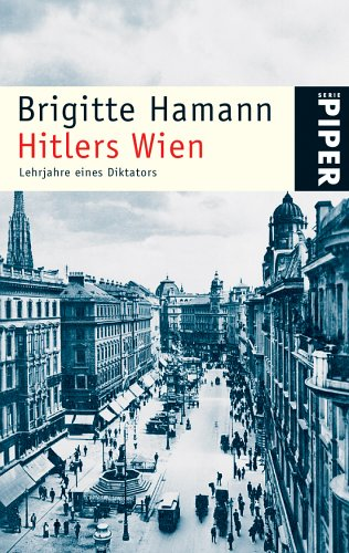 Hitlers Wien. Lehrjahre Eines Diktators  by  Brigitte Hamann
