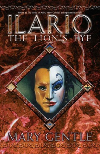 Ilario: The Lions Eye  by  Mary Gentle