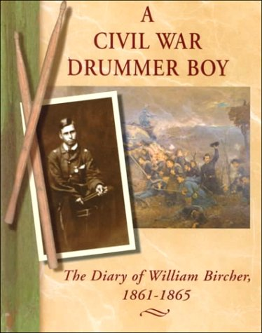 A Civil War Drummer Boy: The Diary of William Bircher, 1861-1865  by  William Bircher