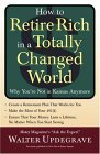How to Retire Rich in a Totally Changed World: Why Youre Not in Kansas Anymore  by  Walter Updegrave
