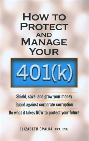 How to Protect and Manage Your 401  by  Elizabeth Opalka