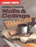 Building & Finishing Walls & Ceilings  by  Creative Publishing International