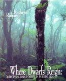 Where Dwarfs Reign: A Tropical Rain Forest In Puerto Rico  by  Kathryn Robinson