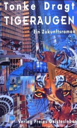 Tigeraugen. Ein Zukunftsroman.  by  Tonke Dragt
