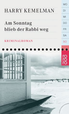 Am Sonntag blieb der Rabbi weg. Kriminalroman  by  Harry Kemelman