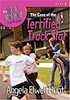 Case of the Terrified Track Star  by  Angela Elwell Hunt